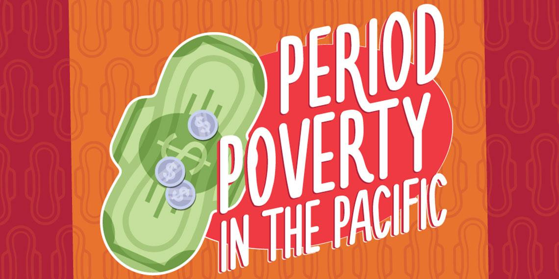 Period poverty in the Pacific