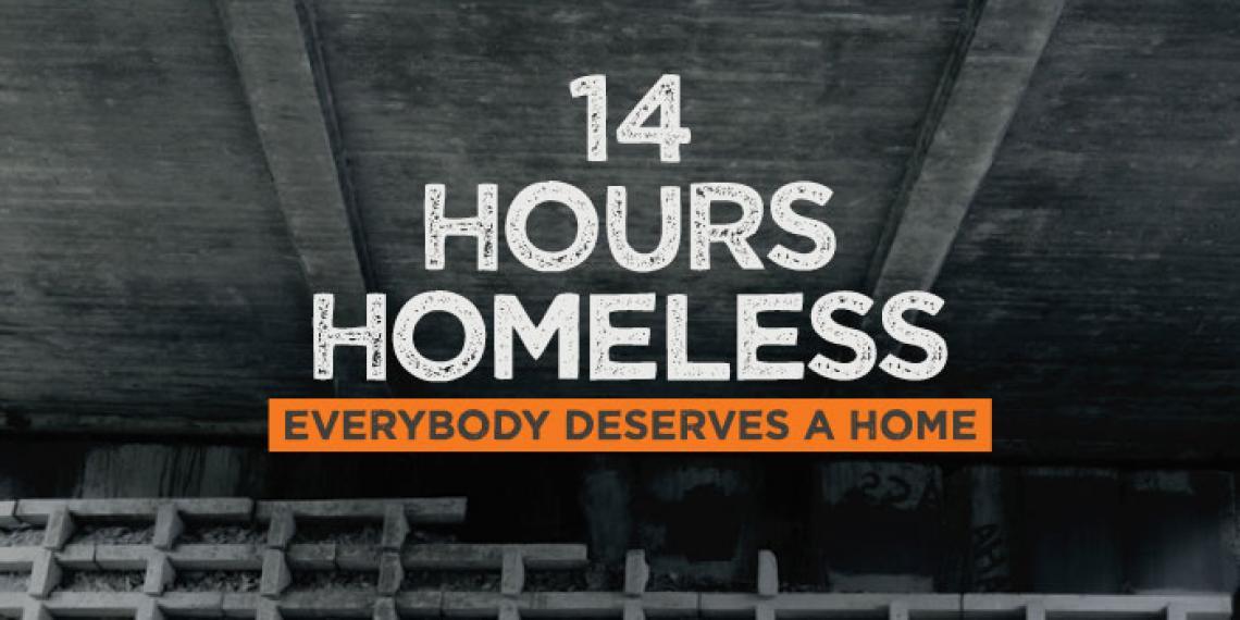 14 Hours Homeless