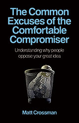 The Common Excuses of the Comfortable Compromiser book by Matt Crossman